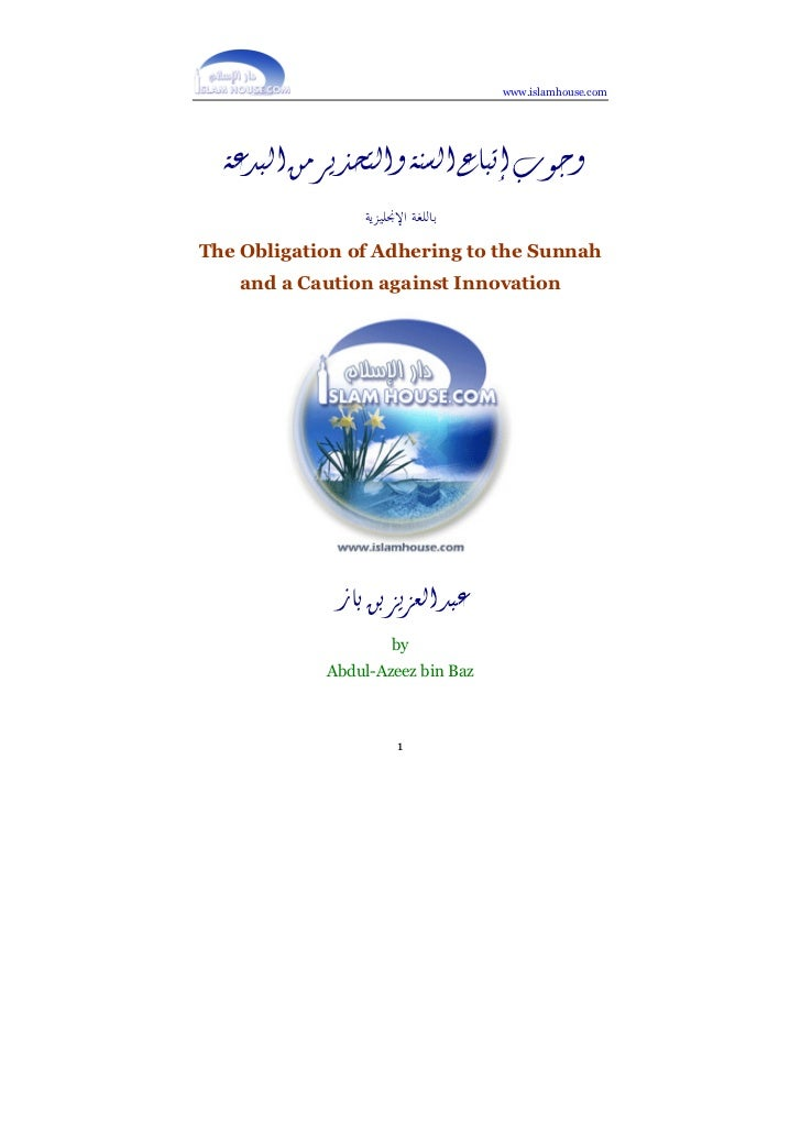 www.islamhouse.comThe Obligation of Adhering to the Sunnah    and a Caution against Innovation                    by      ...