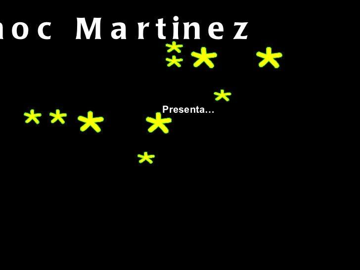 * * * * * * * * * * Presenta… Enoc Martinez