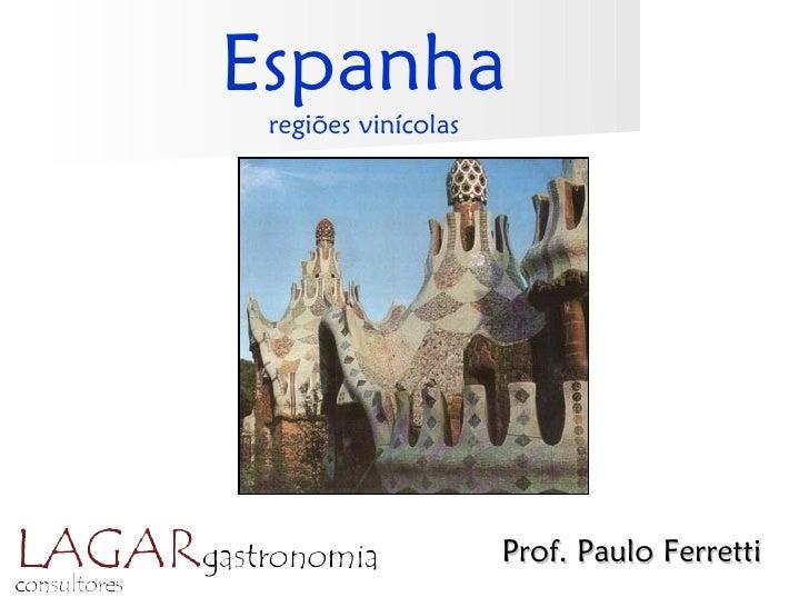 Espanha regiões vinícolas                     Prof. Paulo Ferretti