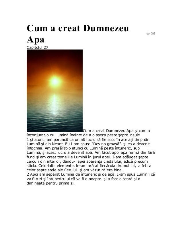 Cum a creat DumnezeuApaCapitolul 27                                   Cum a creat Dumnezeu Apa şi cum aînconjurat-o cu Lum...