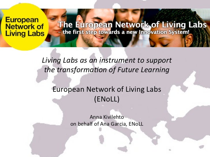 Living Labs as an instrument to support  the transforma3on of Future Learning                   ...