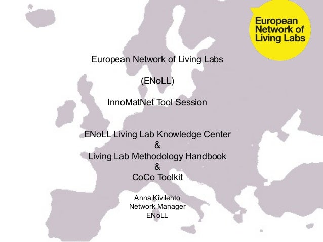 European Network of Living Labs             (ENoLL)     InnoMatNet Tool SessionENoLL Living Lab Knowledge Center          ...