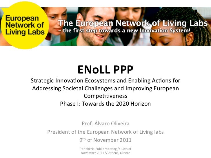 ENoLL	  PPP	  Strategic	  Innova.on	  Ecosystems	  and	  Enabling	  Ac.ons	  for	  Addressing	  Societal	  Challenges	  an...