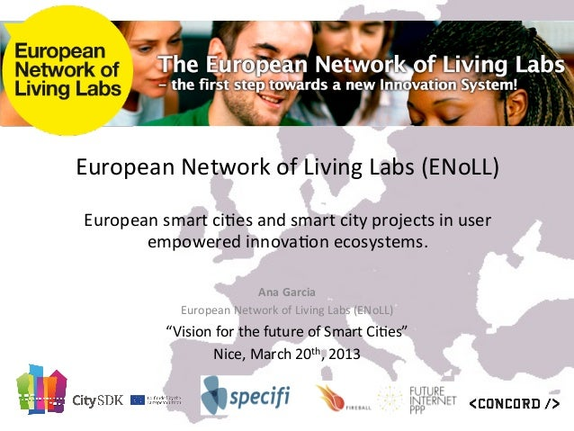 European	  Network	  of	  Living	  Labs	  (ENoLL)	  	                                                	   European	  smart	...