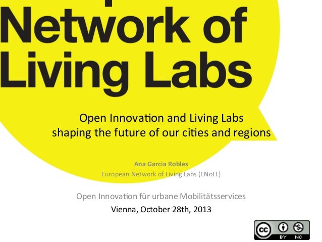 Open  Innova*on  and  Living  Labs     shaping  the  future  of  our  ci*es  and  regions   An...