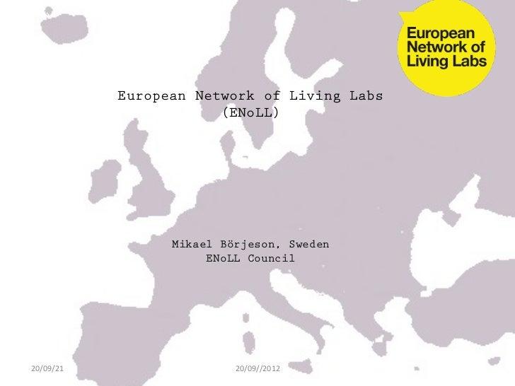 European Network of Living Labs                           (ENoLL)                     Mikael Börjeson, Sweden             ...