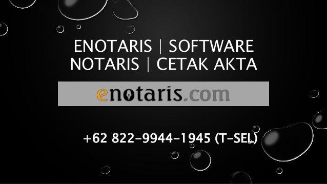 ENOTARIS | SOFTWARE NOTARIS | CETAK AKTA +62 822-9944-1945 (T-SEL)