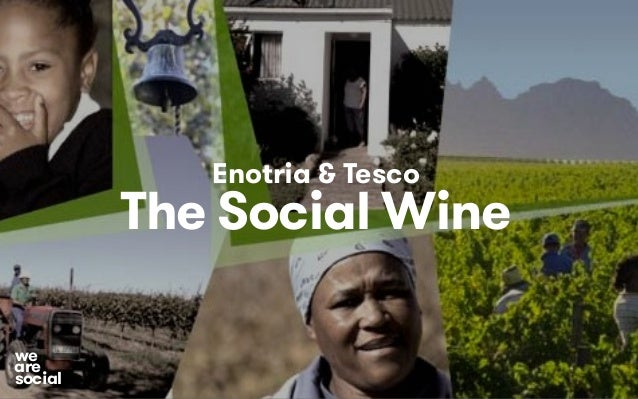We Are Social Client Name × Document Title × Date × Page Enotria & Tesco The Social Wine social we are