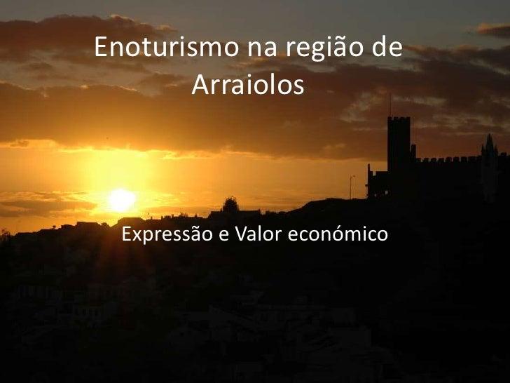 Enoturismo na região de Arraiolos<br />Expressão e Valor económico<br />
