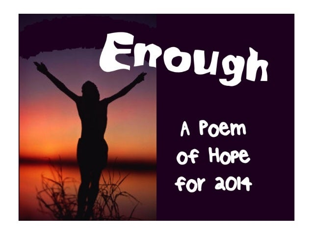 Enough: A Poem of Hope for 2014