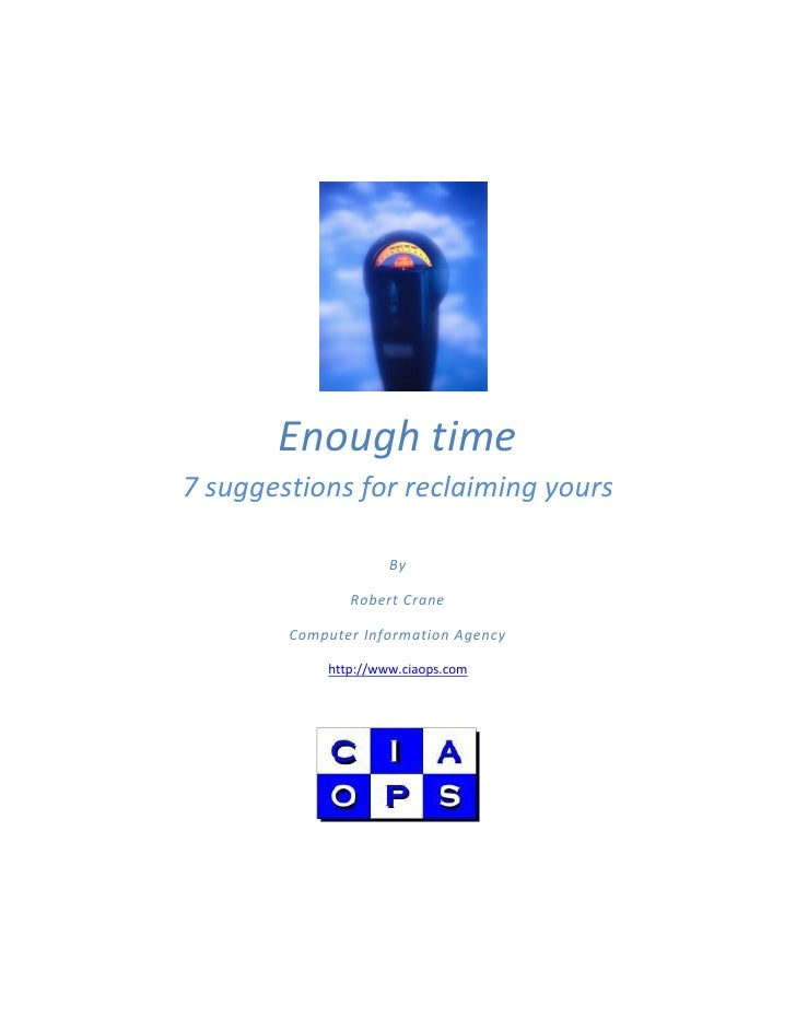 Enough time 7 suggestions for reclaiming yours                       By                 Robert Crane          Computer Inf...