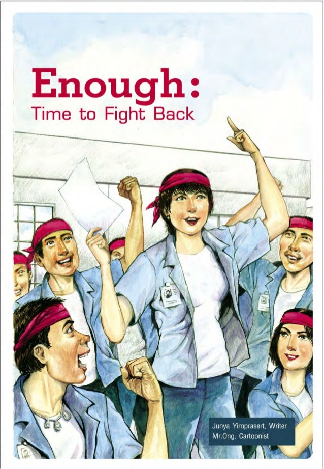 Junya Yimprasert Writer Thai Labour Campaign Mr. Ong, Cartoonist Enough : Time to fight back æÕ°—π∑'