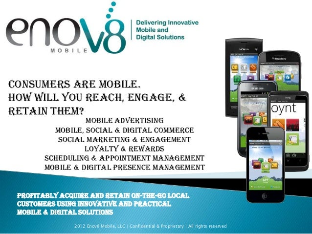 Consumers are mobile.How will you reach, engage, &retain them?                  Mobile Advertising          Mobile, Social...