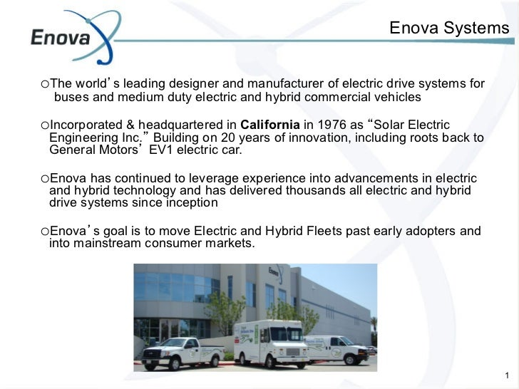 Enova Systemso The world's leading designer and manufacturer of electric drive systems for  buses and medium duty electric...
