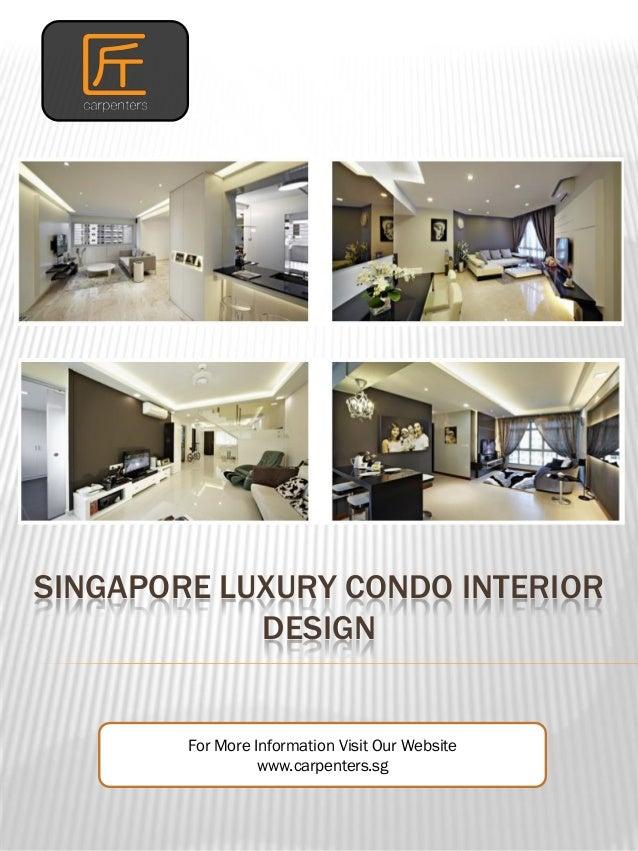 SINGAPORE LUXURY CONDO INTERIOR DESIGN For More Information Visit Our Website www.carpenters.sg
