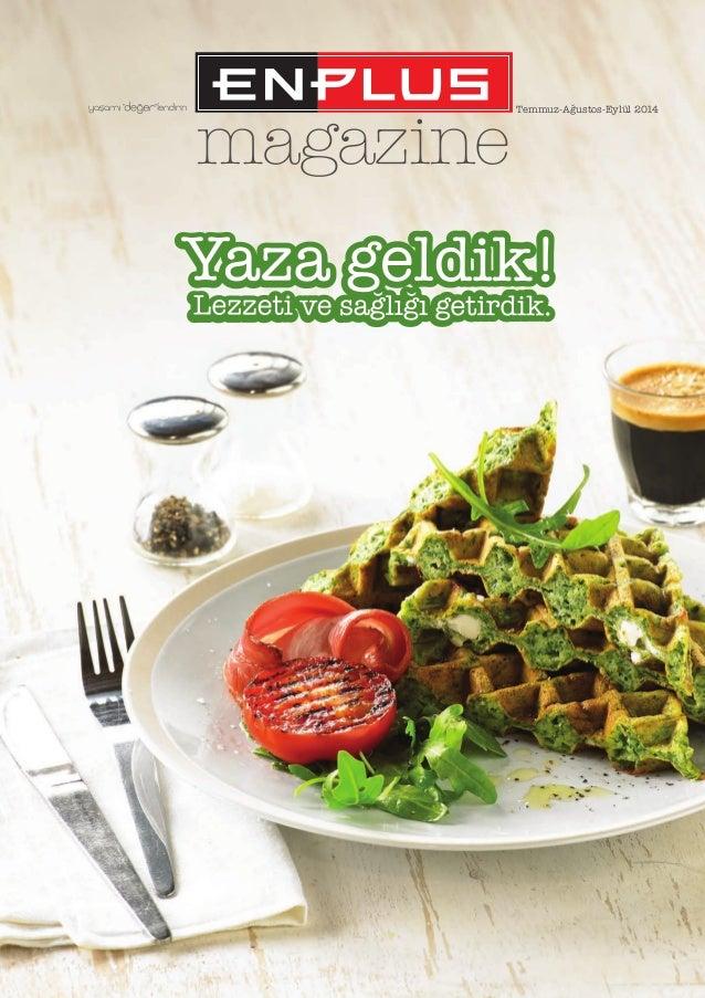 magazine Temmuz-Ağustos-Eylül 2014 ENP 108 magazin temmuz agustos.indd 1 04/07/14 18:54