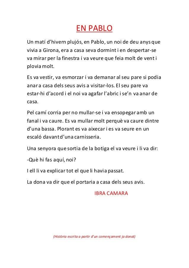 EN PABLO Un matí d'hivern plujós, en Pablo, un noi de deu anysque vivia a Girona, era a casa seva dormint i en despertar-s...