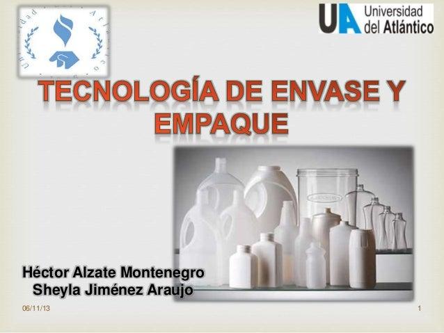 06/11/13 1 Héctor Alzate Montenegro Sheyla Jiménez Araujo