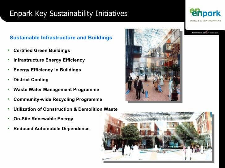 <ul><li>Enpark Key Sustainability Initiatives </li></ul>Sustainable Infrastructure and Buildings <ul><li>Certified Green B...