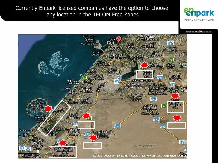 Currently Enpark licensed companies have the option to choose  any location in the TECOM Free Zones
