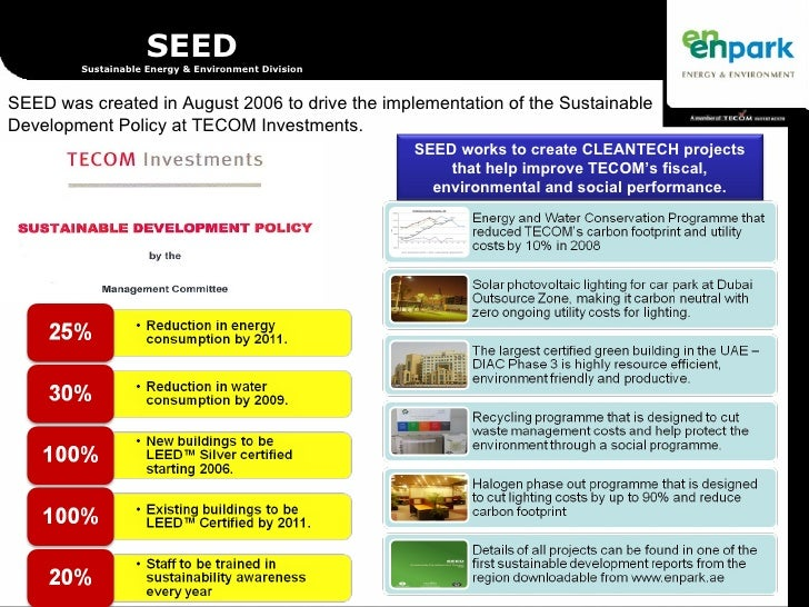 SEED Sustainable Energy & Environment Division SEED was created in August 2006 to drive the implementation of the Sustaina...