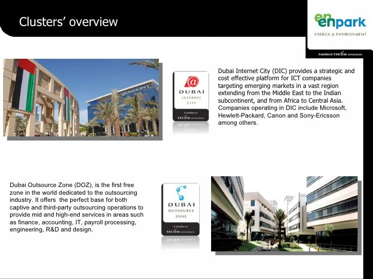 Dubai Internet City (DIC) provides a strategic and cost effective platform for ICT companies targeting emerging markets in...