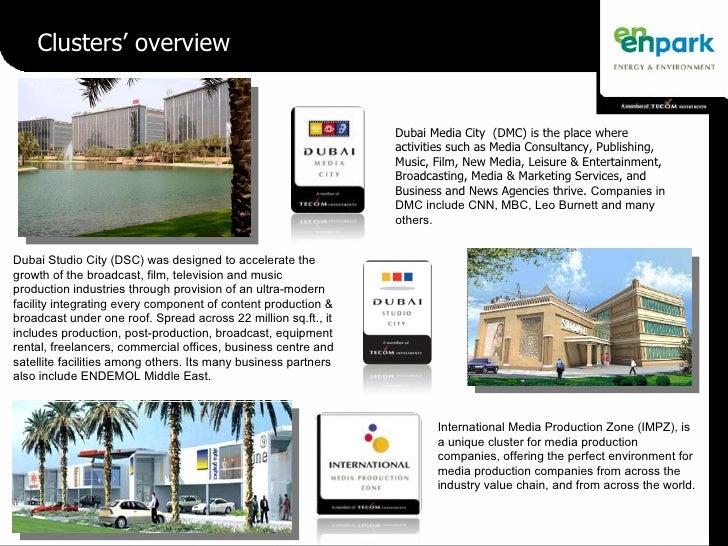 Dubai Media City  (DMC) is the place where activities such as Media Consultancy, Publishing, Music, Film, New Media, Leisu...
