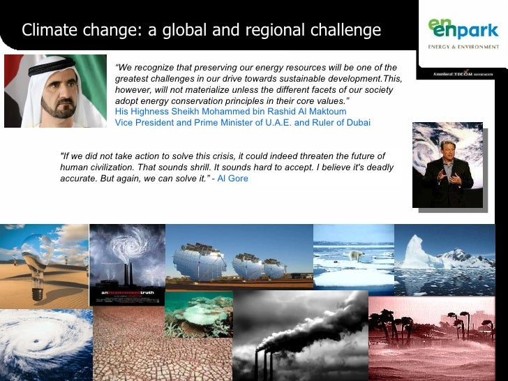"""Climate change: a global and regional challenge """"If we did not take action to solve this crisis, it could indeed thre..."""