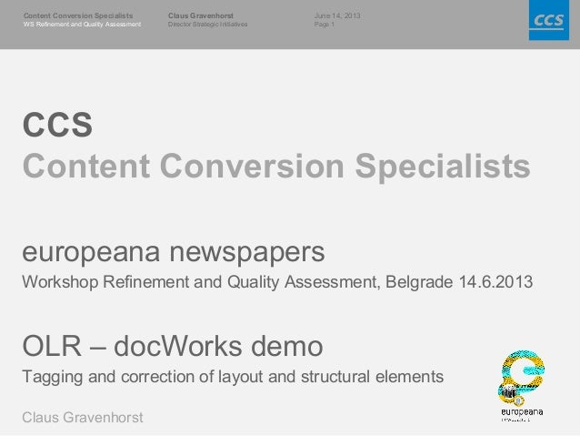 June 14, 2013Page 1Content Conversion SpecialistsWS Refinement and Quality AssessmentClaus GravenhorstDirector Strategic I...