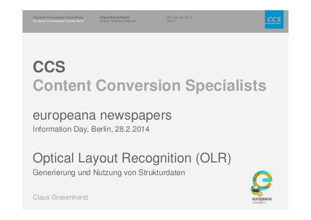 28. Februar 2014 Seite 1 Content Conversion Specialists Europeana Newspapers Infoday Berlin Claus Gravenhorst Director Str...
