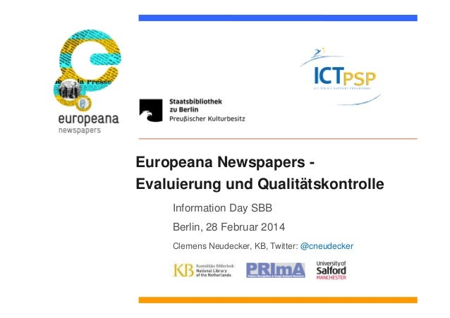 Europeana Newspapers - Evaluierung und Qualitätskontrolle Information Day SBB Berlin, 28 Februar 2014 Clemens Neudecker, K...
