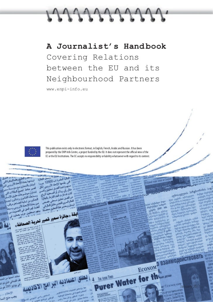 A Journalist's Hand bookCovering Relationsbetween the EU and itsNeighbourhood Partnerswww.enpi-info.euThis publication exi...