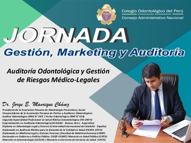 Dr. Jorge E. Manrique Chávez Presidente de la Asociación Peruana de Odontología Preventiva y Social Vicepresidente de la A...