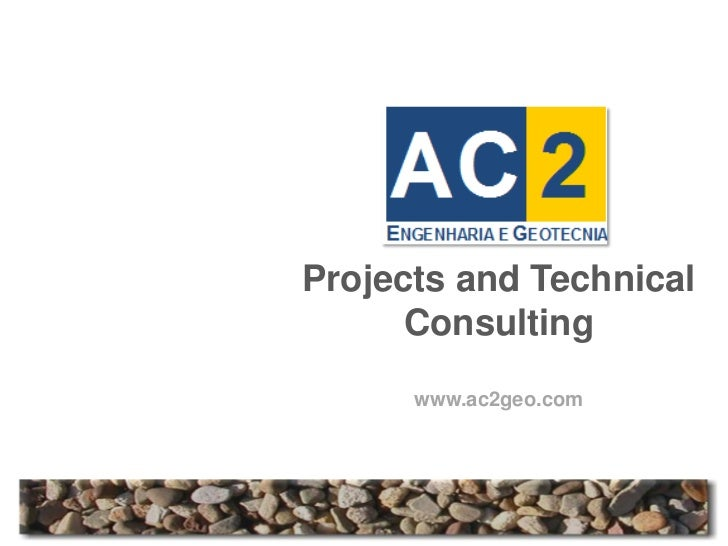 Projects and Technical      Consulting      www.ac2geo.com
