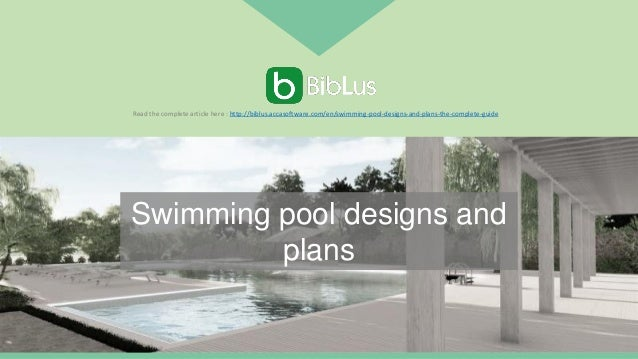 Swimming pool designs and plans Read the complete article here : http://biblus.accasoftware.com/en/swimming-pool-designs-a...