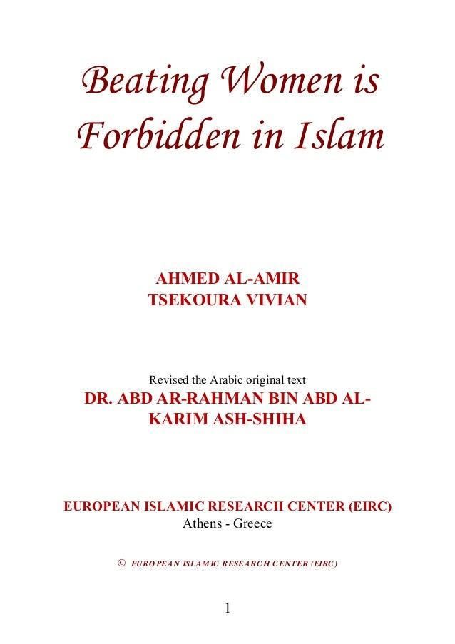 Beating Women is Forbidden in Islam AHMED AL-AMIR TSEKOURA VIVIAN  Revised the Arabic original text  DR. ABD AR-RAHMAN BIN...