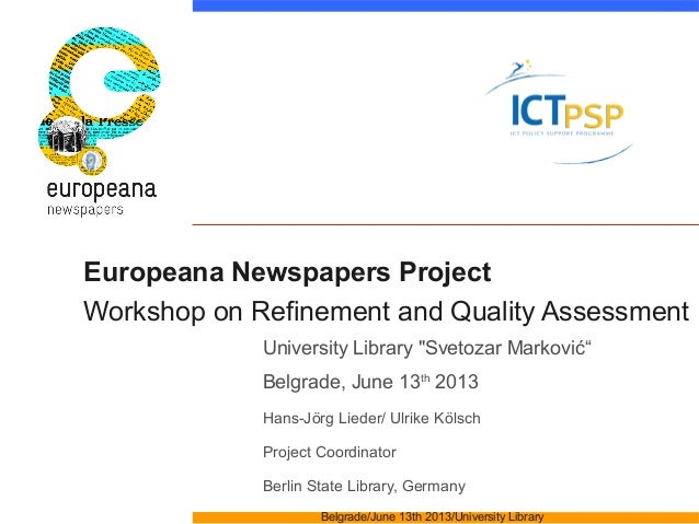 "Europeana Newspapers ProjectWorkshop on Refinement and Quality AssessmentUniversity Library ""Svetozar Marković""Belgrade, J..."