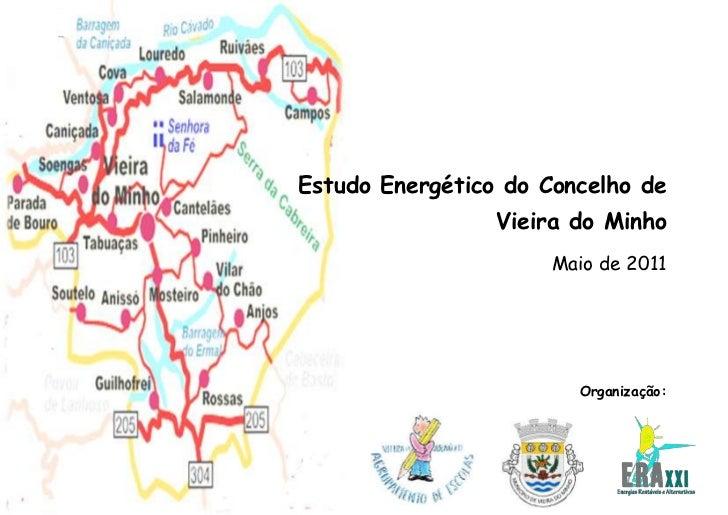 -896511-720725<br />                 Estudo Energético do Concelho de Vieira do Minho<br />Maio de 2011<br />3943350442595...