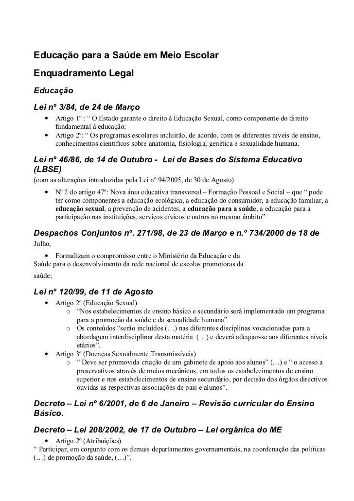 """Educação para a Saúde em Meio EscolarEnquadramento LegalEducaçãoLei nº 3/84, de 24 de Março   •     Artigo 1º : """" O Estado..."""