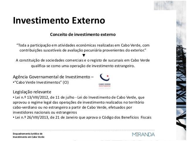 """Investimento Externo  Conceito de investimento externo  """"Toda a participação em atividades económicas realizadas em Cabo V..."""