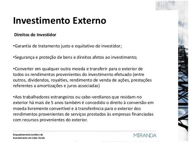Investimento Externo  Direitos do Investidor  •Garantia de tratamento justo e equitativo do investidor;  •Segurança e prot...