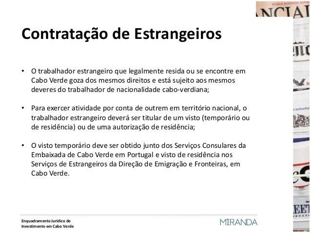 Contratação de Estrangeiros  •O trabalhador estrangeiro que legalmente resida ou se encontre em Cabo Verde goza dos mesmos...