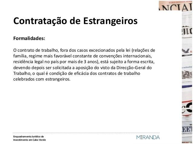 Contratação de Estrangeiros  Formalidades:  O contrato de trabalho, fora dos casos excecionados pela lei (relações de famí...