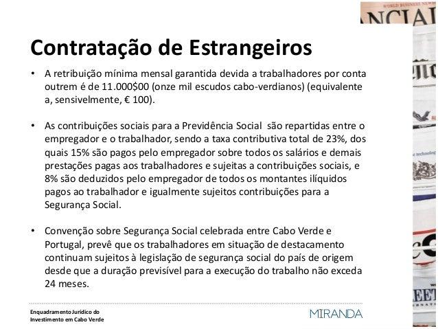 Contratação de Estrangeiros  •A retribuição mínima mensal garantida devida a trabalhadores por conta outrem é de 11.000$00...