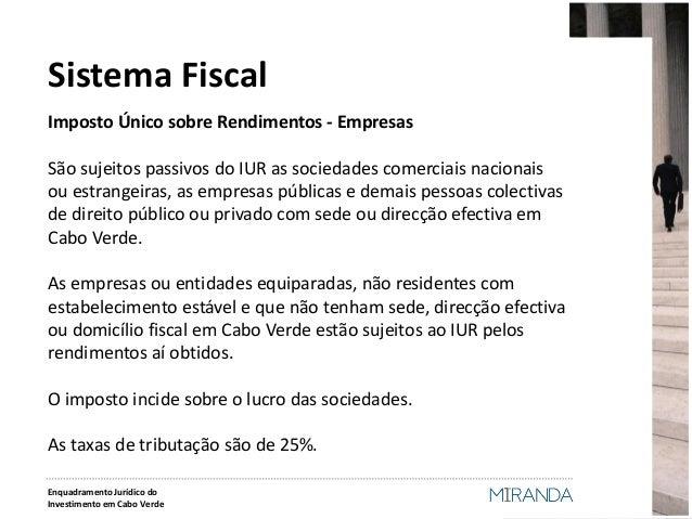 Imposto Único sobre Rendimentos - Empresas  São sujeitos passivos do IUR as sociedades comerciais nacionais ou estrangeira...