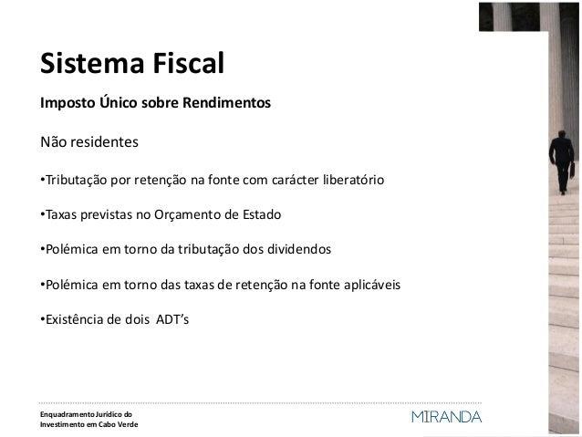 Imposto Único sobre Rendimentos  Não residentes  •Tributação por retenção na fonte com carácter liberatório  •Taxas previs...