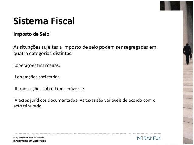 Imposto de Selo  As situações sujeitas a imposto de selo podem ser segregadas em quatro categorias distintas:  I.operações...
