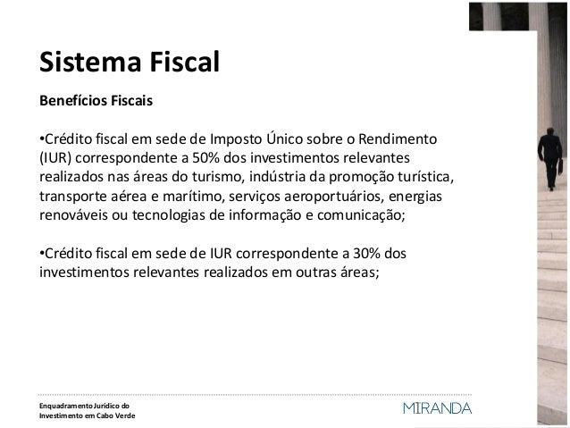Benefícios Fiscais  •Crédito fiscal em sede de Imposto Único sobre o Rendimento (IUR) correspondente a 50% dos investiment...