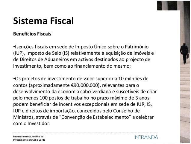 Benefícios Fiscais  •Isenções fiscais em sede de Imposto Único sobre o Património (IUP), Imposto de Selo (IS) relativament...