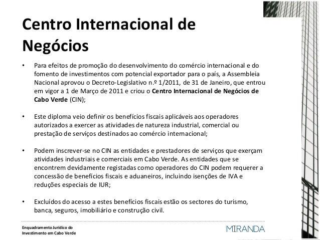 Centro Internacional de Negócios  •Para efeitos de promoção do desenvolvimento do comércio internacional e do fomento de i...